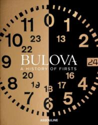 Bulova: A History of Firsts (ISBN: 9781614286929)