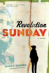 Revolution Sunday - Wendy Guerra, Achy Obejas (ISBN: 9781612196619)