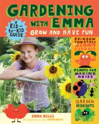 Gardening with Emma - Grow and Have Fun: A Kid-to-Kid Guide (ISBN: 9781612129259)