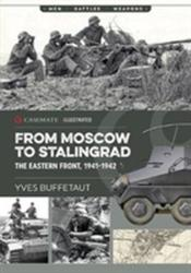 From Moscow to Stalingrad - The Eastern Front, 1941-1942 (ISBN: 9781612006093)