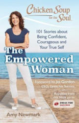 Chicken Soup for the Soul: The Empowered Woman (ISBN: 9781611599817)