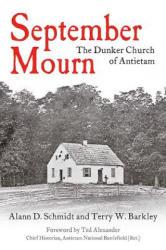 September Mourn - The Dunker Church of Antietam (ISBN: 9781611214017)