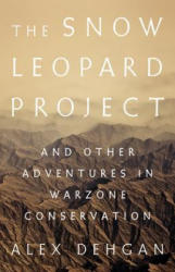 The Snow Leopard Project - Alex Dehgan (ISBN: 9781610396950)