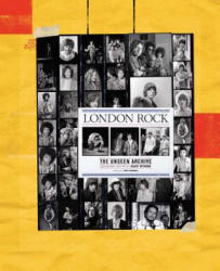 London Rock: The Unseen Archive (ISBN: 9781608878840)