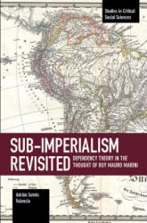 Sub-imperalism Revisited - Dependency Theory in the Thought of Ruy Mauro Marini (ISBN: 9781608469345)