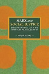 Marx And Social Justice - Ethics and Natural Law in the Critique of Political Economy (ISBN: 9781608460113)