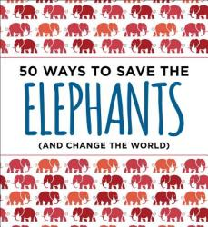 50 Ways to Save an Elephant - Abrams Isabel (ISBN: 9781604337990)