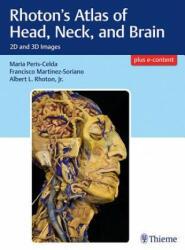 Rhoton's Atlas of Head, Neck, and Brain - Maria Peris-Celda, Francisco Martinez-Soriano, Albert L. Rhoton (ISBN: 9781604069006)