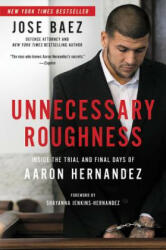 UNNECESSARY ROUGHNESS INSIDE THE TRIAL & (ISBN: 9781602866072)