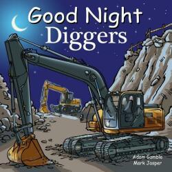 Good Night Diggers - Adam Gamble, Mark Jasper (ISBN: 9781602196780)