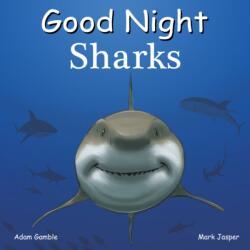 Good Night Sharks - Adam Gamble, Mark Jasper (ISBN: 9781602196636)