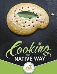 Cooking the Native Way: Chia Cafe Collective (ISBN: 9781597144186)
