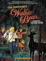 Unsinkable Walker Bean and the Knights of the Waxing Moon (ISBN: 9781596435056)