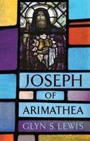 Life of Joseph of Arimathea (ISBN: 9781594162909)