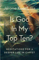 Is God in My Top Ten? : Meditations for a Deeper Life in Christ (ISBN: 9781593253332)