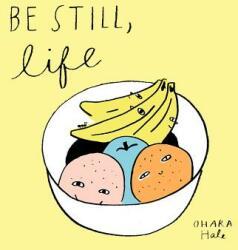 Be Still, Life (ISBN: 9781592702572)