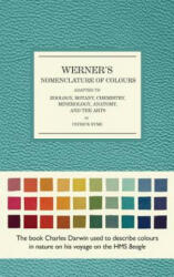 Werner's Nomenclature of Colours: Adapted to Zoology, Botany, Chemistry, Mineralogy, Anatomy, and the Arts (ISBN: 9781588346216)
