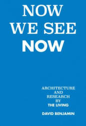 Now We See Now - Architecture and Research (ISBN: 9781580935074)