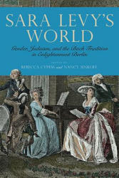 Sara Levy's World: Gender, Judaism, and the Bach Tradition in Enlightenment Berlin (ISBN: 9781580469210)