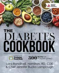 The Diabetes Cookbook: 300 Healthy Recipes for Living Powered by the Diabetes Food Hub (ISBN: 9781580406802)