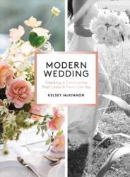 Modern Wedding - Kelsey McKinnon, Abby Ross, Lauren Ross (ISBN: 9781579657758)
