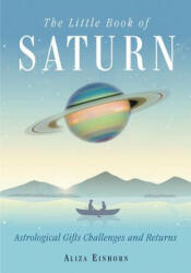 Little Book of Saturn - Astrological Gifts, Challenges, and Returns (ISBN: 9781578636280)