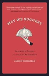 May We Suggest: Restaurant Menus and the Art of Persuasion (ISBN: 9781572842601)