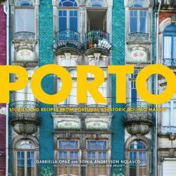 Porto - Stories from Portugal's Historic Bolhao Market (ISBN: 9781572842564)