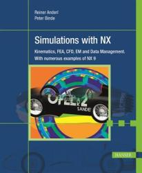 Simulations with NX - Reiner Anderl, Peter Binde (ISBN: 9781569904794)