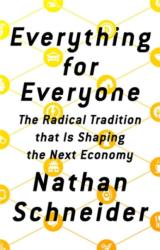 Everything for Everyone - The Radical Tradition that Is Shaping the Next Economy (ISBN: 9781568589596)