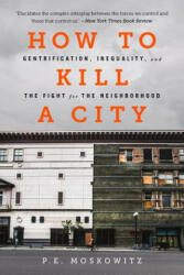 How to Kill a City - Peter Moskowitz (ISBN: 9781568589039)