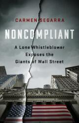 Noncompliant - A Lone Whistleblower Exposes the Giants of Wall Street (ISBN: 9781568588452)