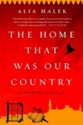 The Home That Was Our Country: A Memoir of Syria (ISBN: 9781568588445)