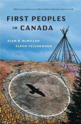 First Peoples In Canada - Alan D. McMillan, Eldon Yellowhorn (ISBN: 9781553650539)