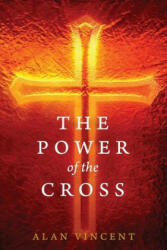 The Power of the Cross - Alan Vincent (ISBN: 9781546663898)