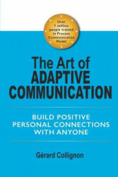 The Art of Adaptive Communication: Build Positive Personal Connections with Anyone (ISBN: 9781543436242)