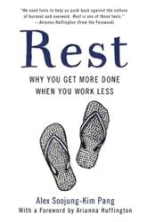 Rest: Why You Get More Done When You Work Less (ISBN: 9781541617162)