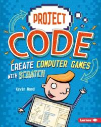 Create Computer Games with Scratch (ISBN: 9781541524392)