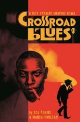 Crossroad Blues: A Nick Travers Graphic Novel (ISBN: 9781534306486)