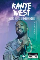 Kanye West: Music Industry Influencer (ISBN: 9781532113307)