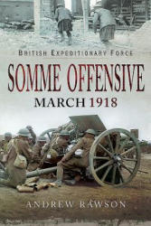 Somme Offensive - March 1918 (ISBN: 9781526723321)