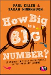 How Big is a Big Number? - Learning to teach mathematics in the primary school (ISBN: 9781526404145)