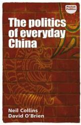 Politics of Everyday China (ISBN: 9781526131805)