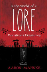 The World of Lore: Monstrous Creatures (ISBN: 9781524797966)