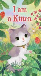 I am a Kitten (ISBN: 9781524767297)