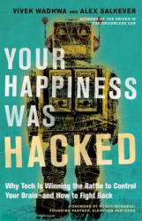 Your Happiness Was Hacked - Vivek Wadhwa, Alex Salkever (ISBN: 9781523095841)