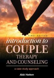 Introduction to Couple Therapy and Counseling - A Case Study Approach (ISBN: 9781516509690)