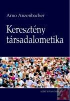 ANZENBACHER, ARNO - KERESZTÉNY TÁRSADALOMETIKA (ISBN: 9789633612477)