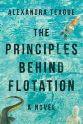 Principles Behind Flotation - A Novel (ISBN: 9781510739192)