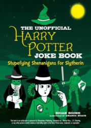 The Unofficial Harry Potter Joke Book: Stupefying Shenanigans for Slytherin (ISBN: 9781510737686)
